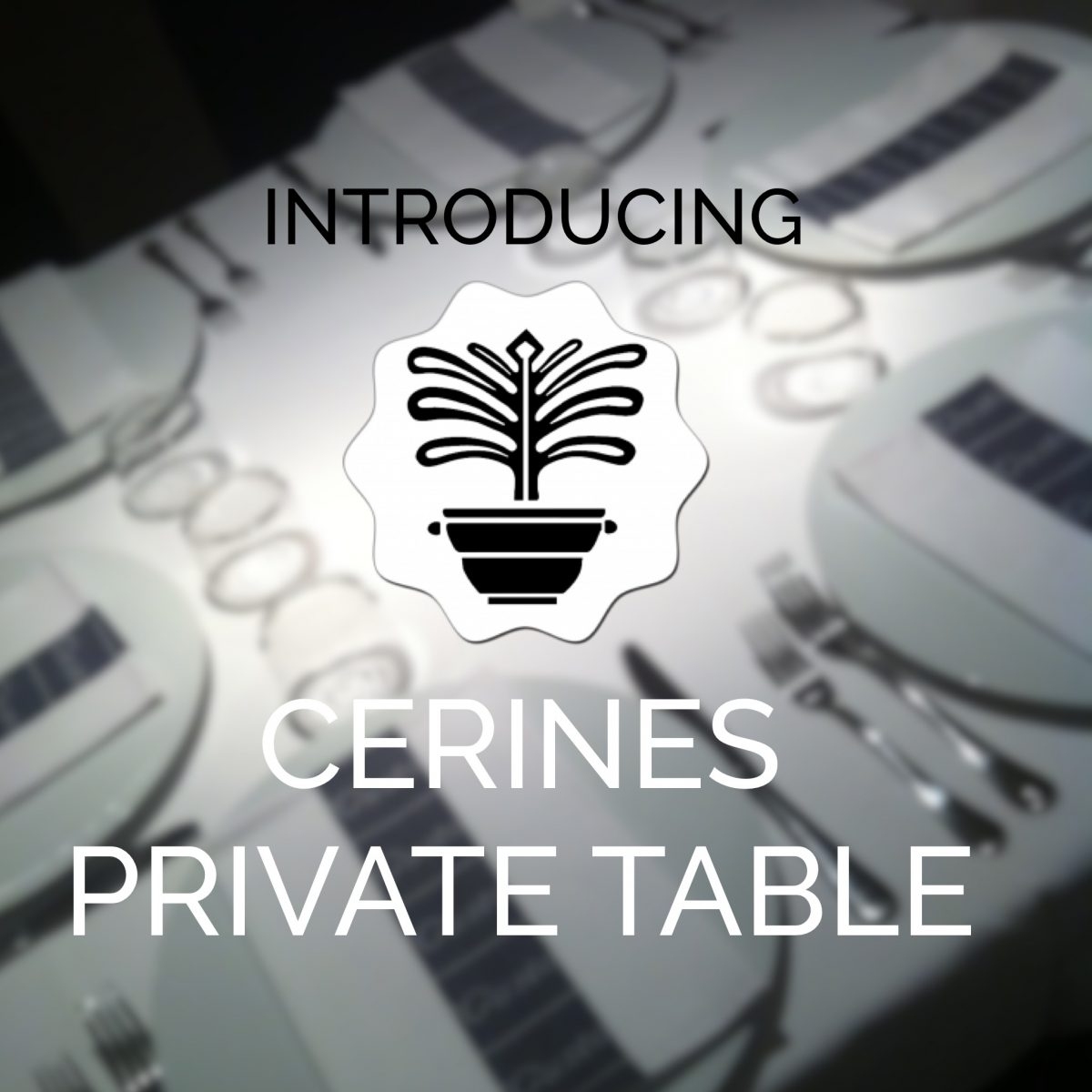 Protected: Cerines Private Table